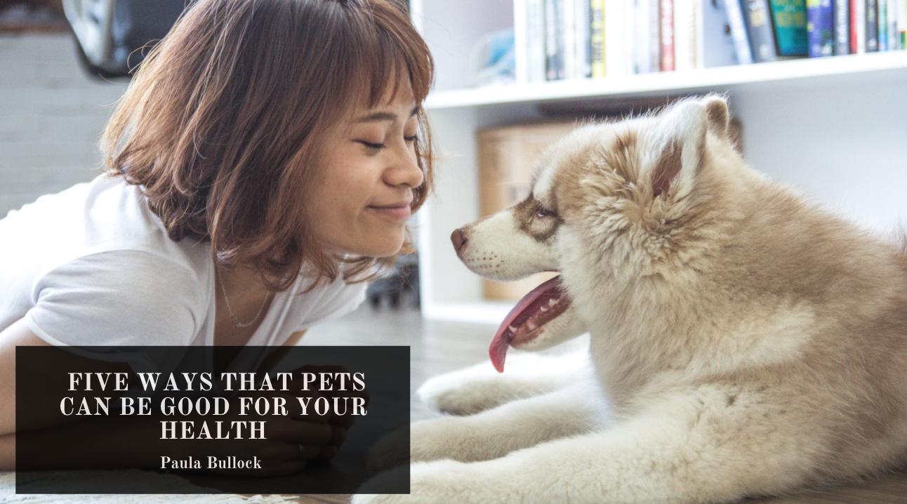 Paula Bullock Veterinarian Reveals Five Ways That Pets Can Be Good For Your Health